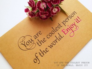 You are the coolest person of the world. Enjoy it! – Thiệp Papermix